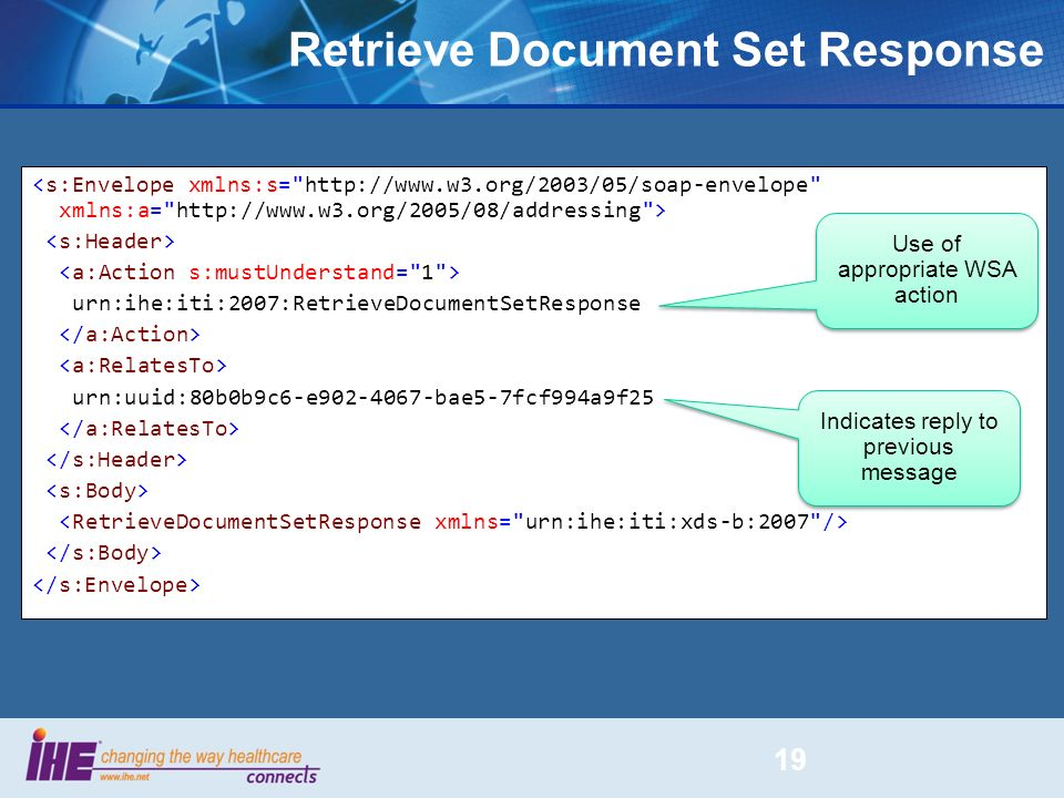 Retrieve Document Set Response 19 urn:ihe:iti:2007:RetrieveDocumentSetResponse urn:uuid:80b0b9c6-e902-4067-bae5-7fcf994a9f25 Use of appropriate WSA ac