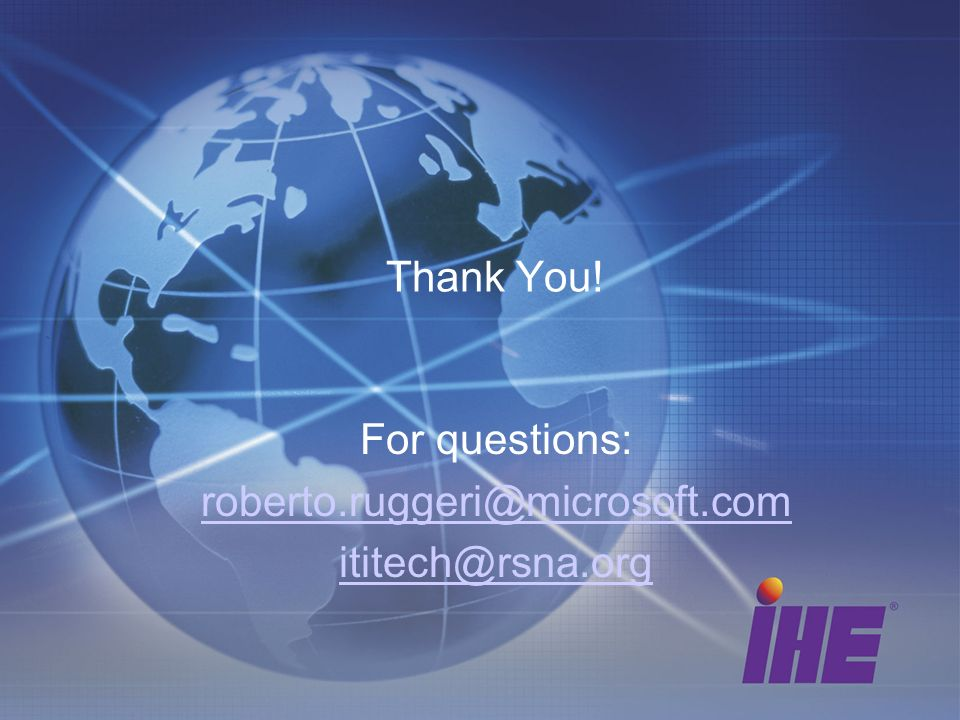 Thank You! For questions: roberto.ruggeri@microsoft.com ititech@rsna.org
