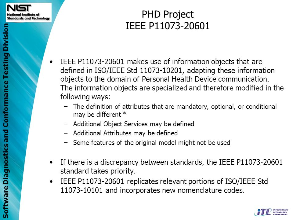 Software Diagnostics and Conformance Testing Division PHD Project IEEE P11073-20601 IEEE P11073-20601 makes use of information objects that are define