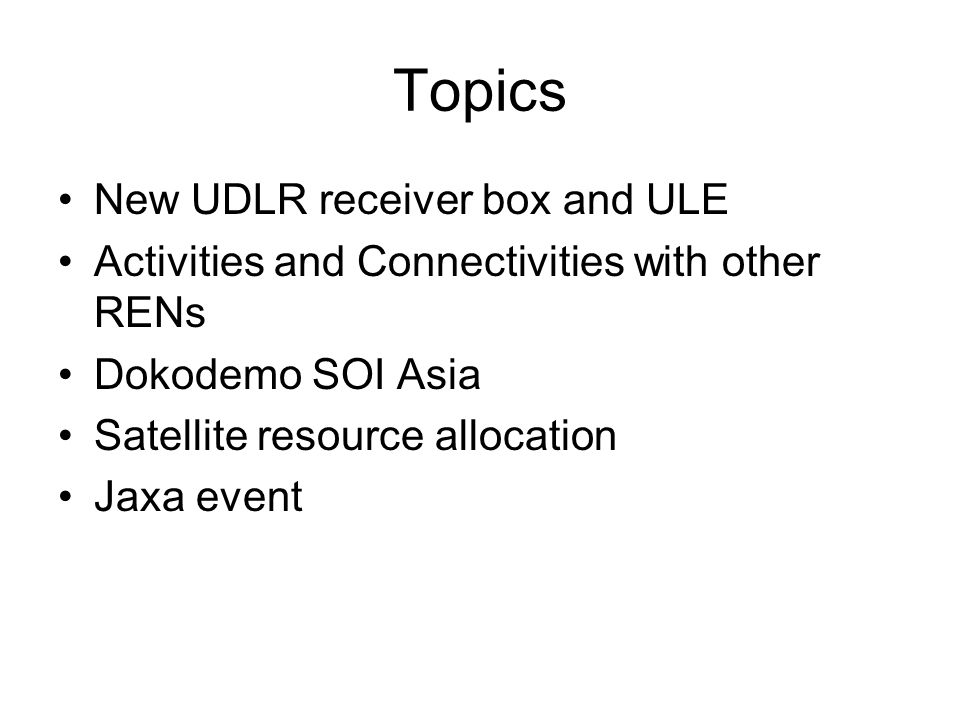 New UDLR box & ULE Current situation –AI3/SOI Asia UDL uses a modified MPE format, not efficient bandwidth utilization –Difficulty on operating UDcast Box –More R&D cannot be implimented UDbox -> New UDLR box development – Might improve current problems of operation and maintenance, logistic difficulty and downtime – More possibilities of R&D –Cheaper.
