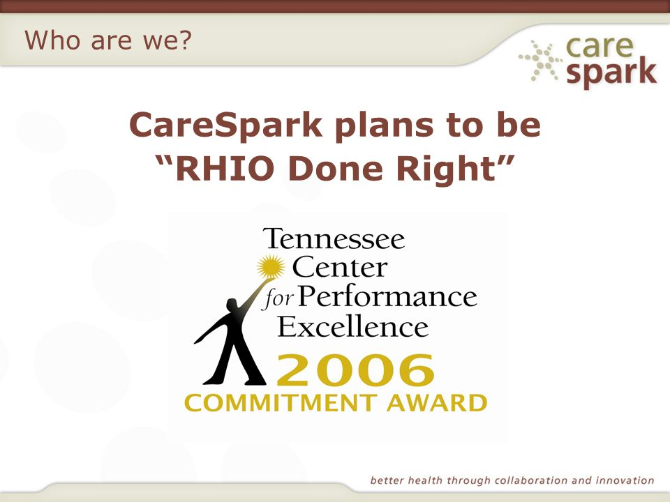 Who are we? CareSpark plans to be RHIO Done Right