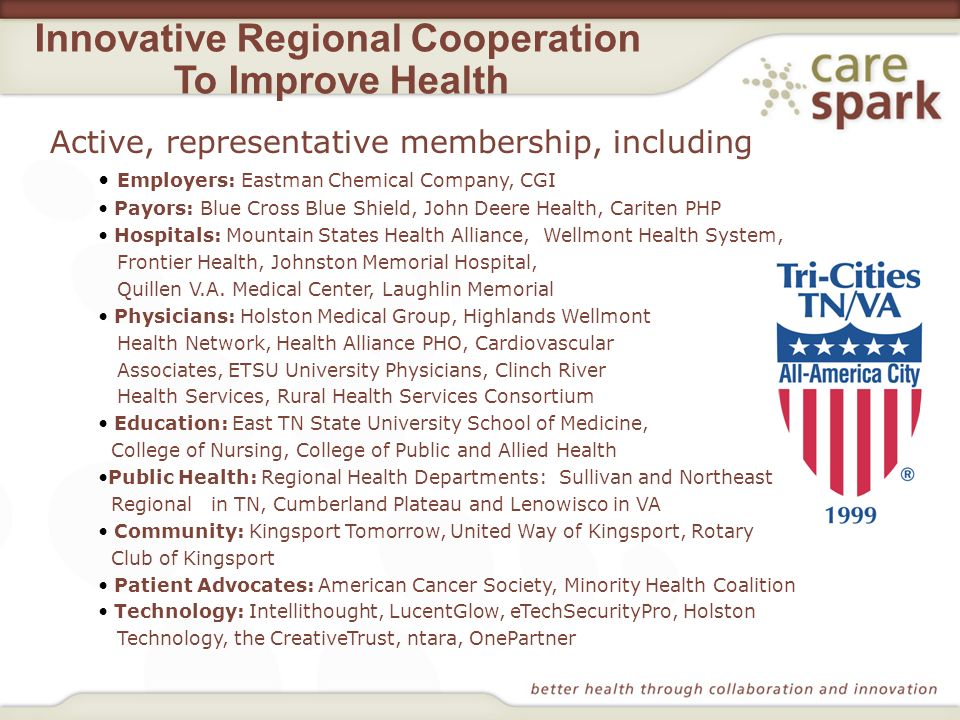Innovative Regional Cooperation To Improve Health Active, representative membership, including Employers: Eastman Chemical Company, CGI Payors: Blue C
