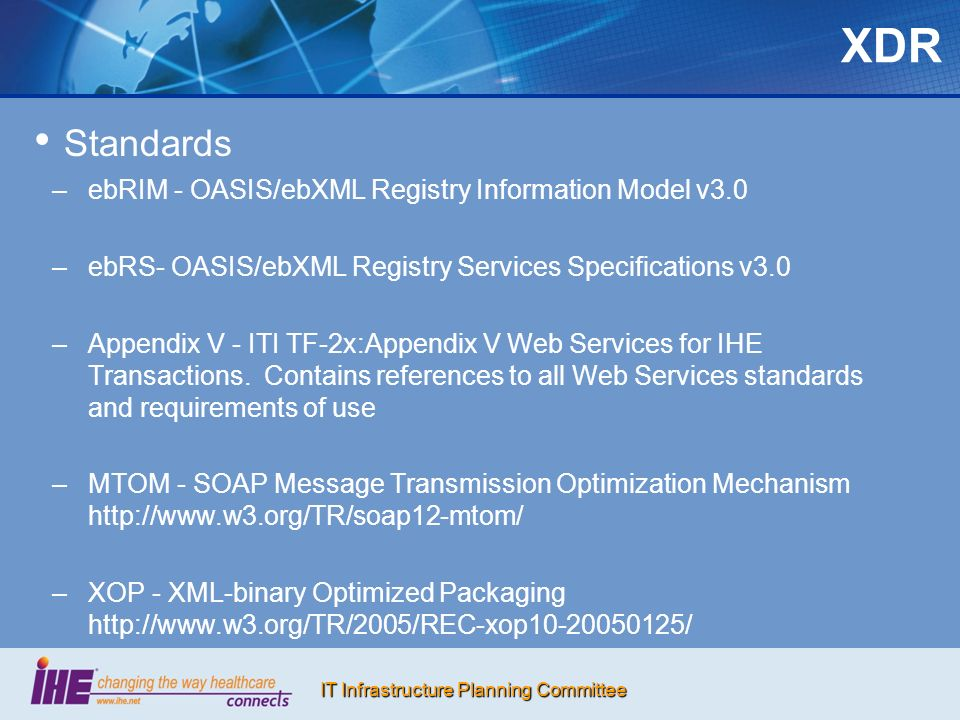IT Infrastructure Planning Committee Standards – –ebRIM - OASIS/ebXML Registry Information Model v3.0 – –ebRS- OASIS/ebXML Registry Services Specifica