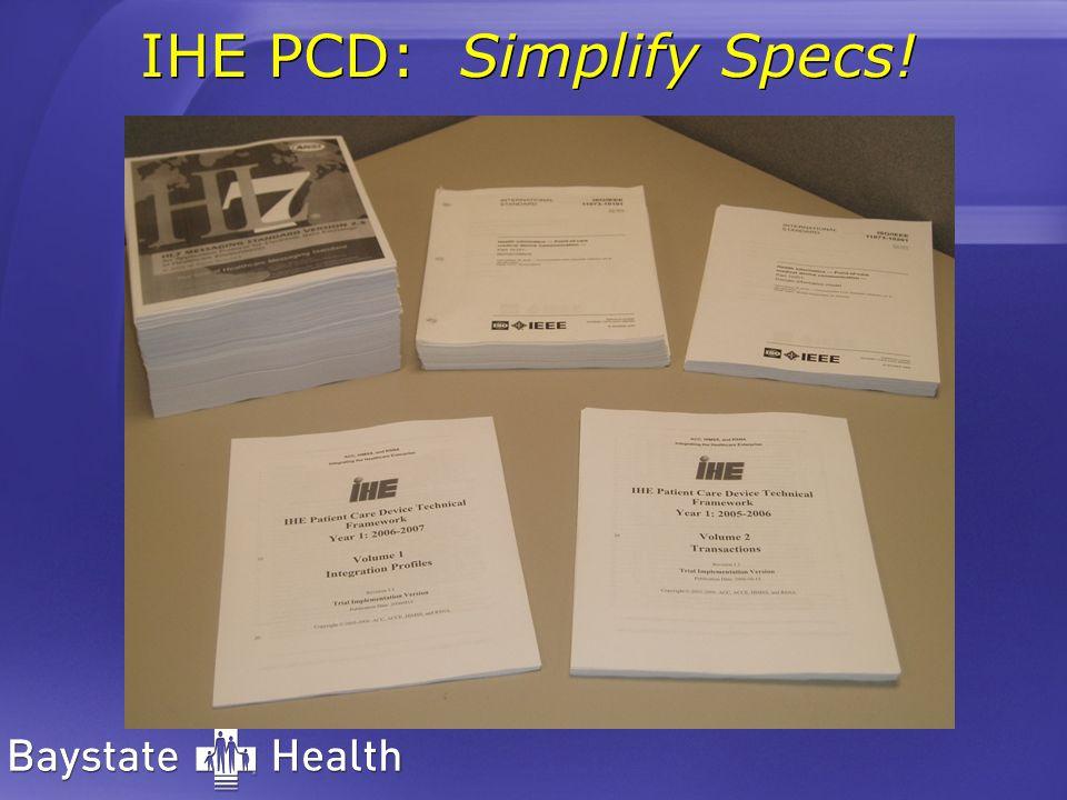 IHE PCD: Simplify Specs!