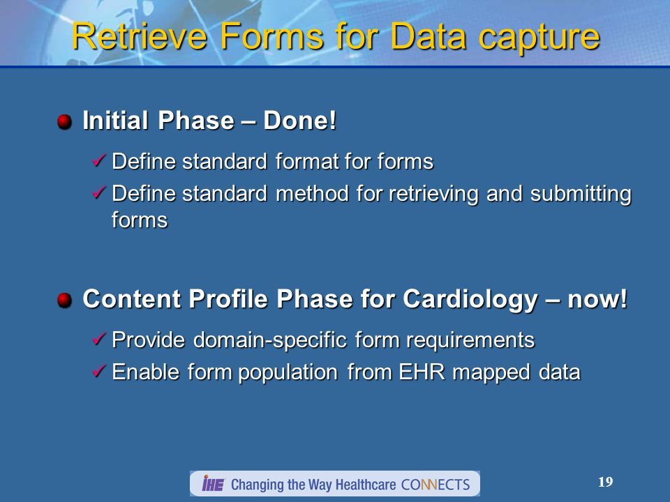 19 Retrieve Forms for Data capture Initial Phase – Done.