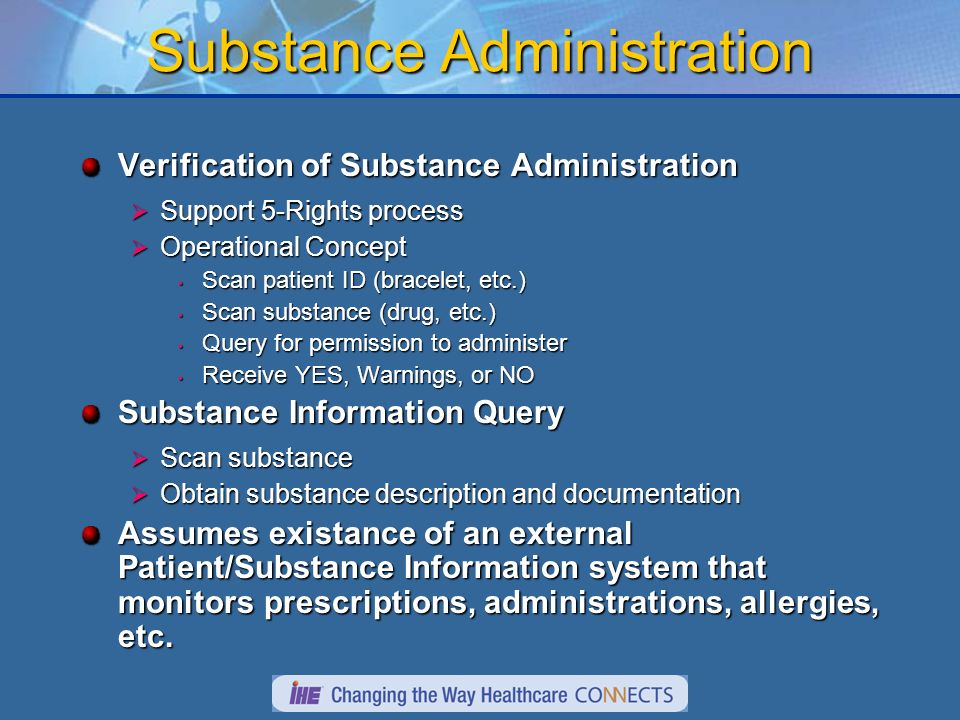Substance Administration Verification of Substance Administration Support 5-Rights process Support 5-Rights process Operational Concept Operational Co
