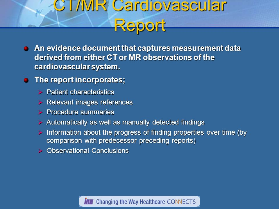 CT/MR Cardiovascular Report An evidence document that captures measurement data derived from either CT or MR observations of the cardiovascular system