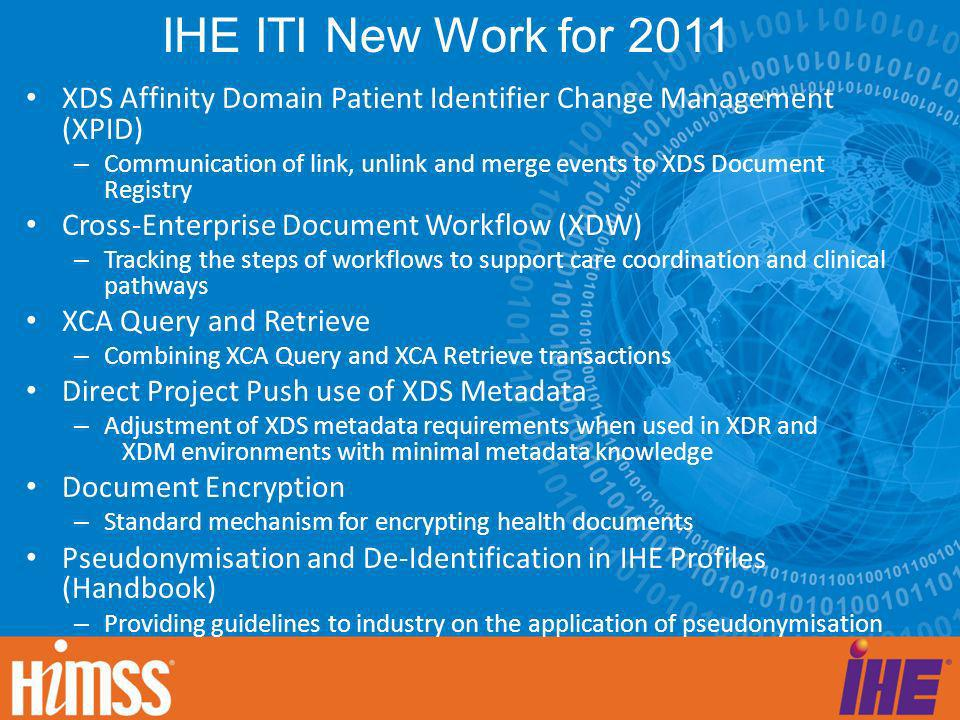 IHE ITI New Work for 2011 XDS Affinity Domain Patient Identifier Change Management (XPID) – Communication of link, unlink and merge events to XDS Docu