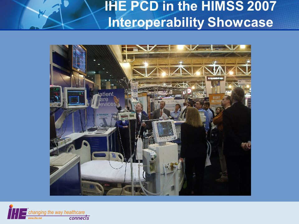 IHE PCD in the HIMSS 2007 Interoperability Showcase