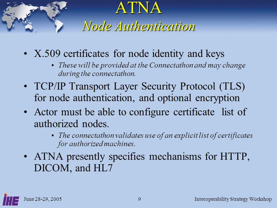 June 28-29, 2005Interoperability Strategy Workshop10 Why node authentication.