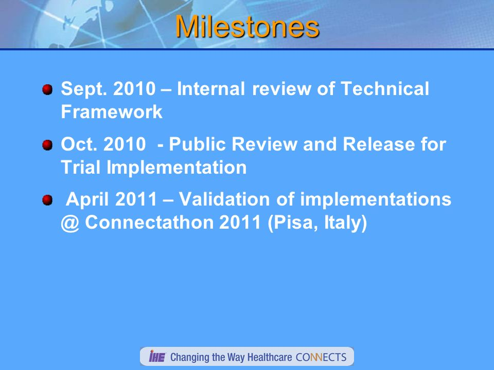 Milestones Sept – Internal review of Technical Framework Oct.