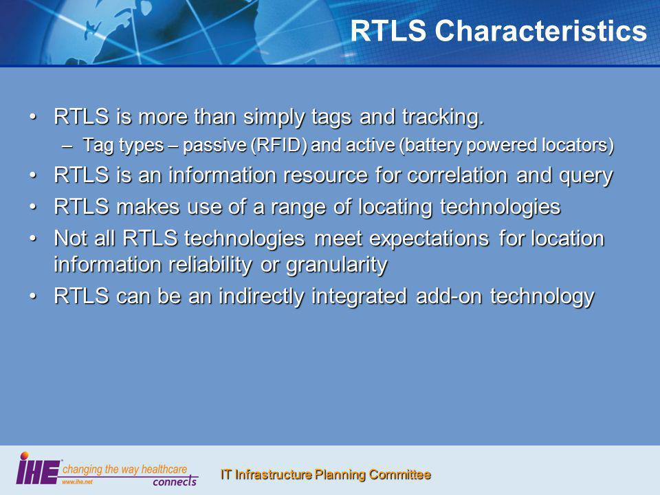 IT Infrastructure Planning Committee RTLS Information Involvement Not strictly use cases, more like what can occur and what role does RTLS information playNot strictly use cases, more like what can occur and what role does RTLS information play The classical involvements...The classical involvements...