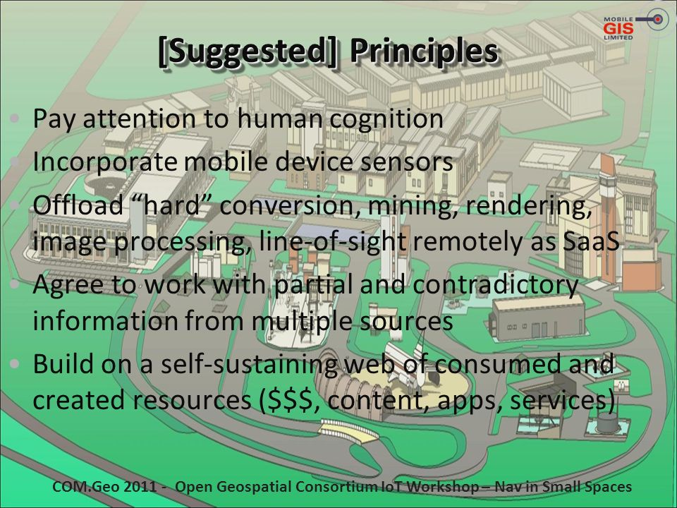 [Suggested] Principles Pay attention to human cognition Incorporate mobile device sensors Offload hard conversion, mining, rendering, image processing