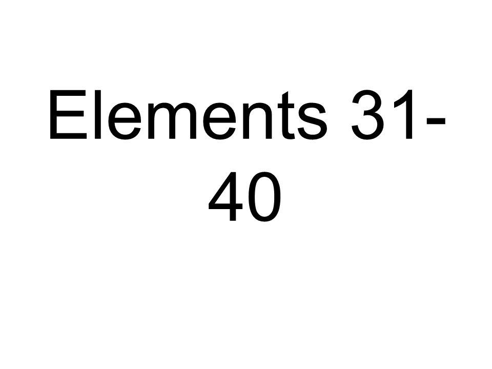 Elements 31- 40