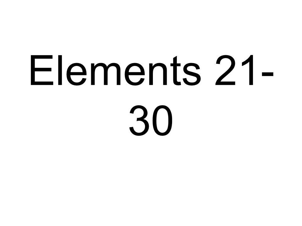 Elements 21- 30