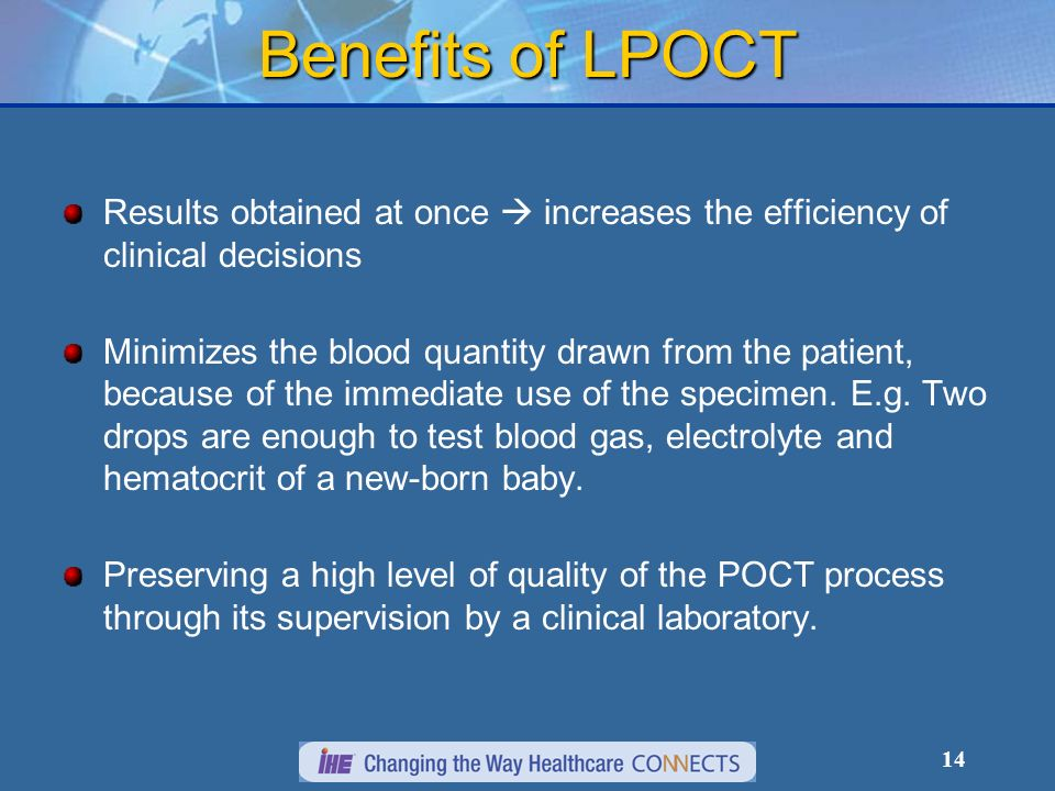 14 Benefits of LPOCT Results obtained at once increases the efficiency of clinical decisions Minimizes the blood quantity drawn from the patient, beca
