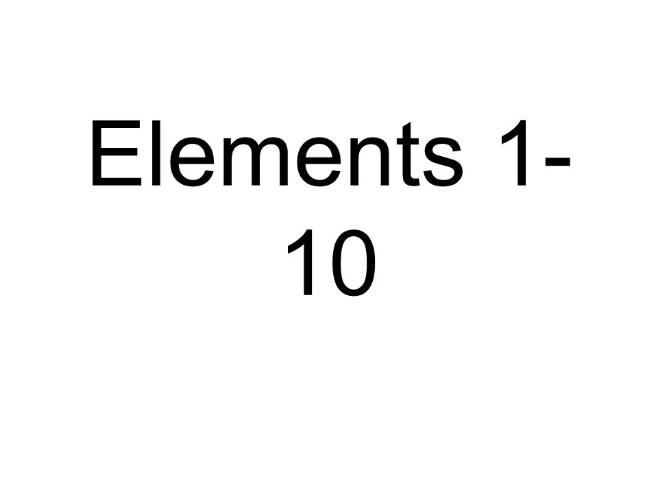 Elements 1- 10