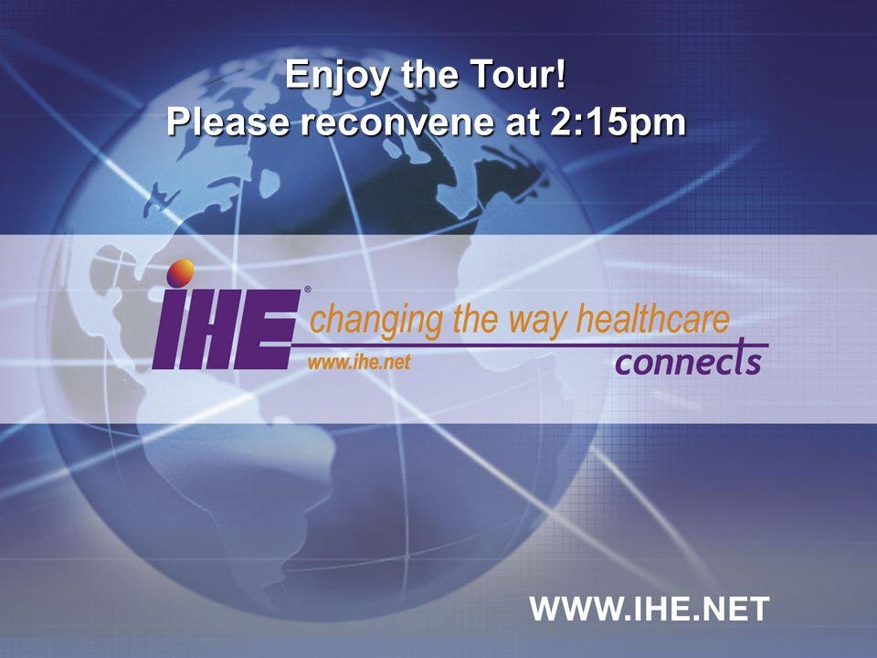 Enjoy the Tour! Please reconvene at 2:15pm