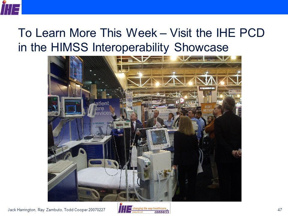 Jack Harrington, Ray Zambuto, Todd Cooper To Learn More This Week – Visit the IHE PCD in the HIMSS Interoperability Showcase