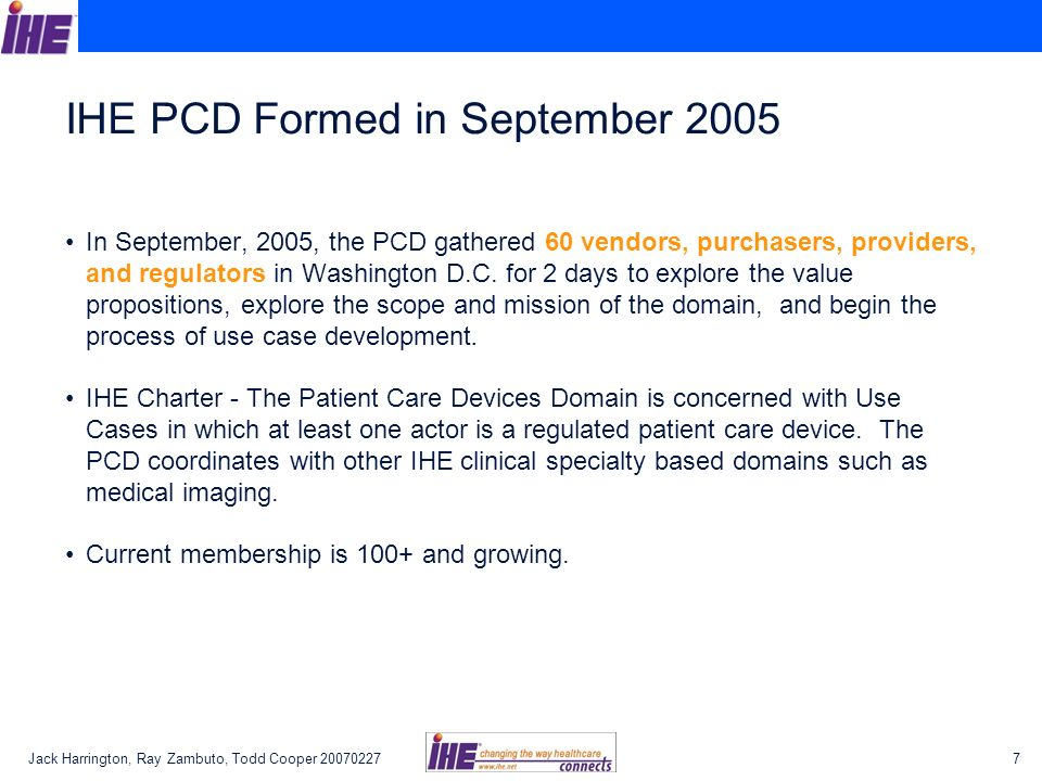 Jack Harrington, Ray Zambuto, Todd Cooper 200702277 IHE PCD Formed in September 2005 In September, 2005, the PCD gathered 60 vendors, purchasers, prov