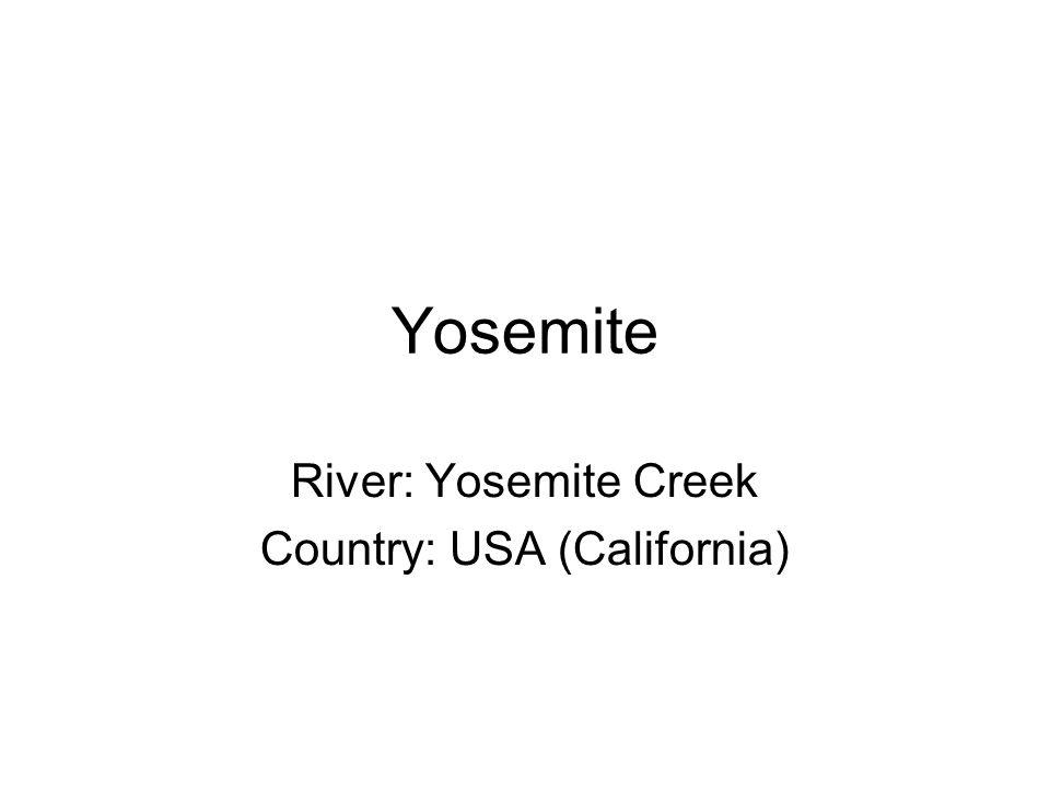 Yosemite River: Yosemite Creek Country: USA (California)