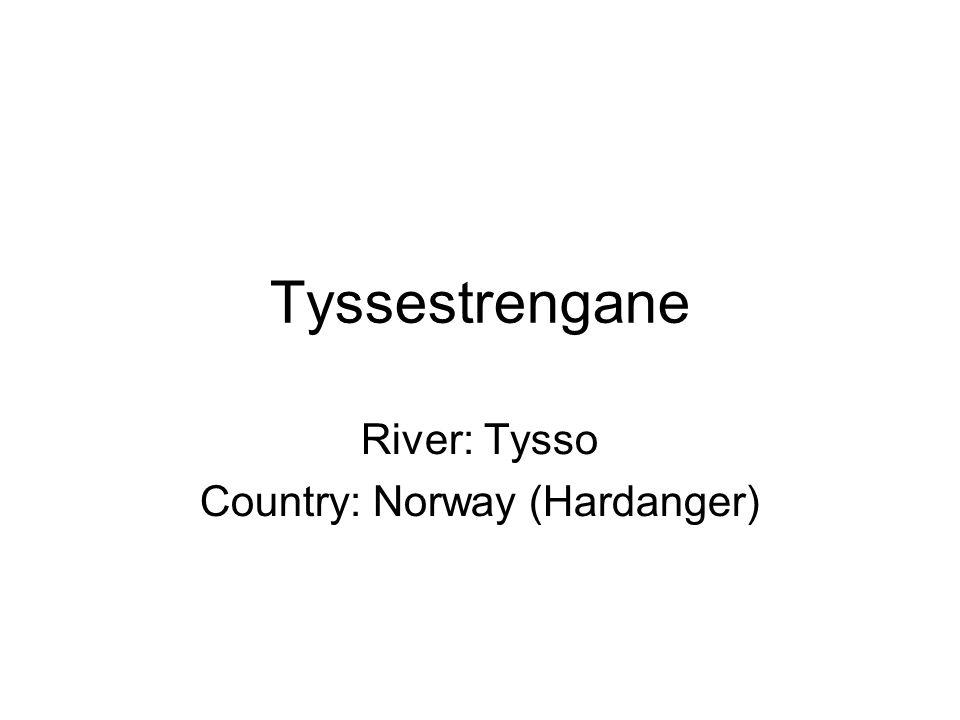 Tyssestrengane River: Tysso Country: Norway (Hardanger)