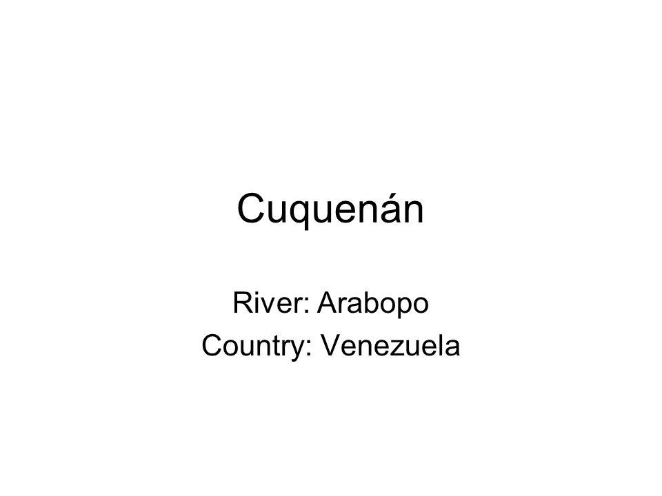 Cuquenán River: Arabopo Country: Venezuela