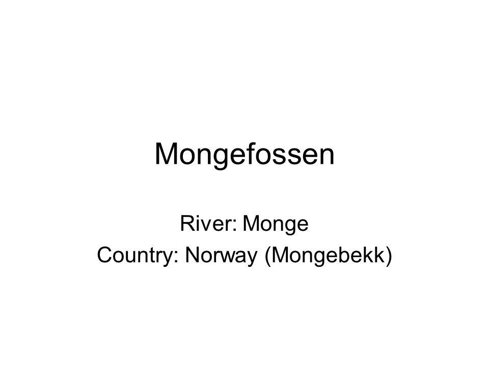 Mongefossen River: Monge Country: Norway (Mongebekk)