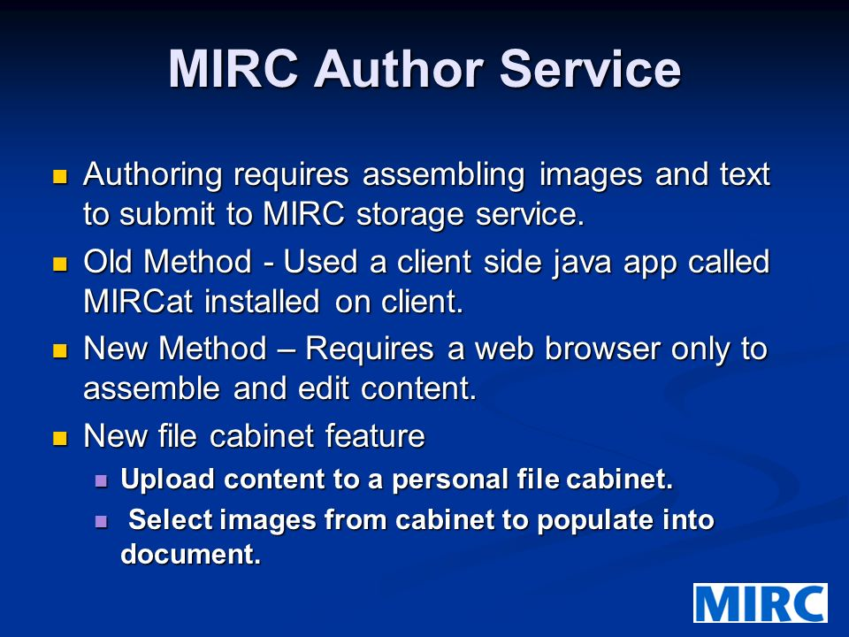 MIRC Author Service Authoring requires assembling images and text to submit to MIRC storage service.
