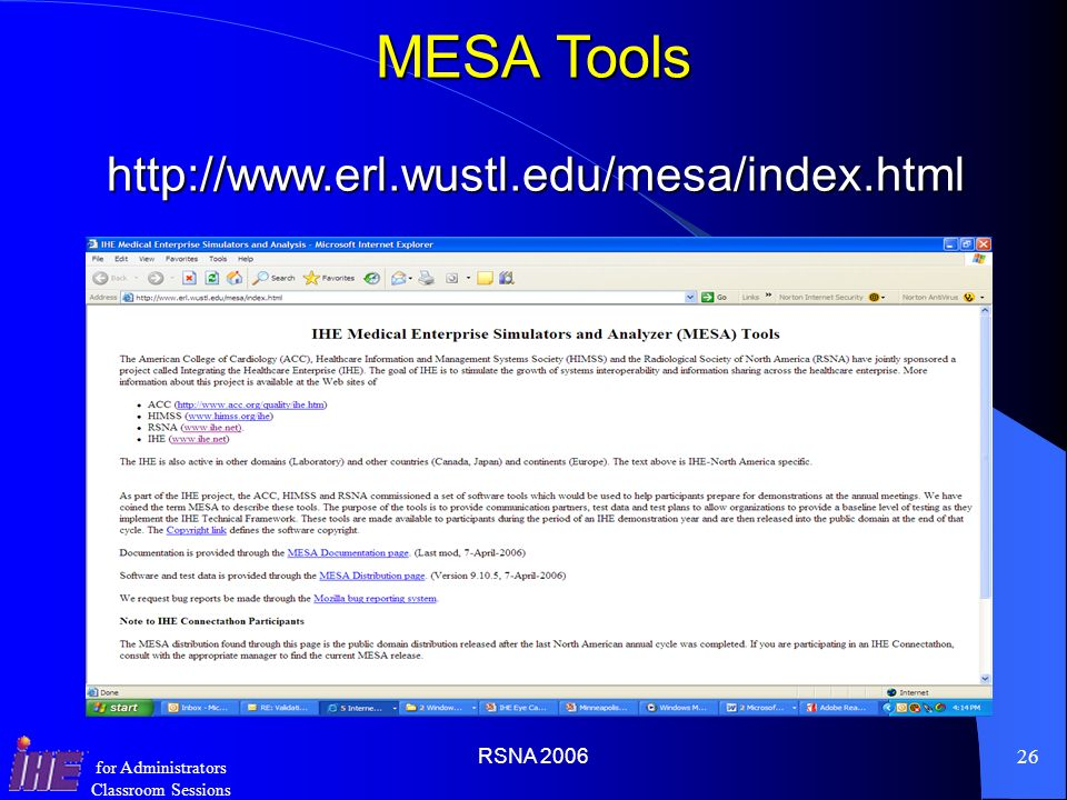 RSNA 200625 for Administrators Classroom Sessions Step 1. Install MESA tools Decide What Actors/Systems you need to test Read the Installation Guide f