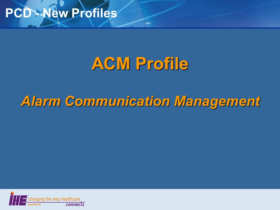 PCD - New Profiles ACM Profile Alarm Communication Management