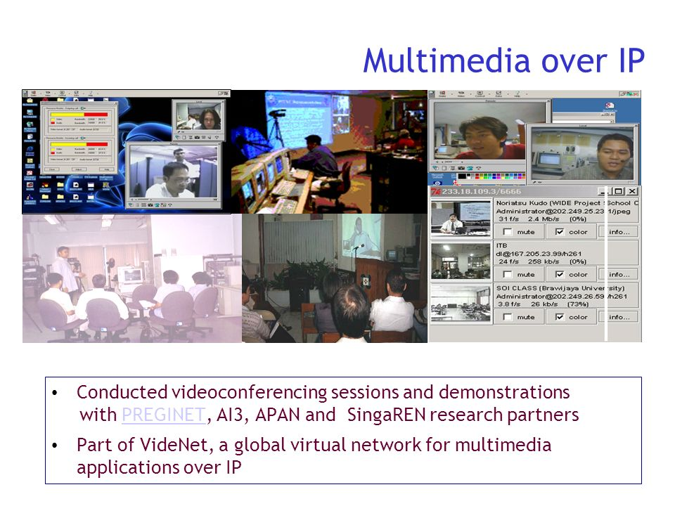 Department of Science and TechnologyAdvanced Science and Technology Institute Multimedia over IP Conducted videoconferencing sessions and demonstratio