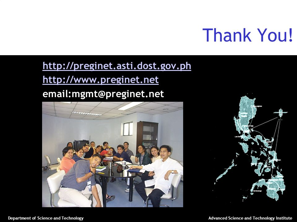 Department of Science and TechnologyAdvanced Science and Technology Institute Thank You! http://preginet.asti.dost.gov.ph http://www.preginet.net emai