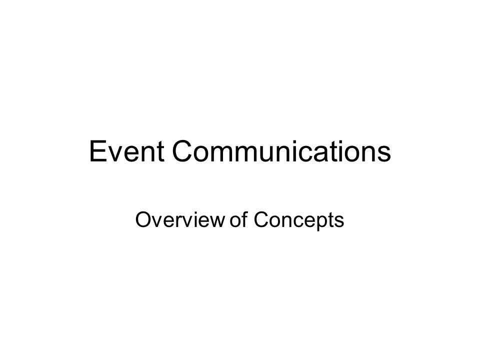 Event Communications Overview of Concepts
