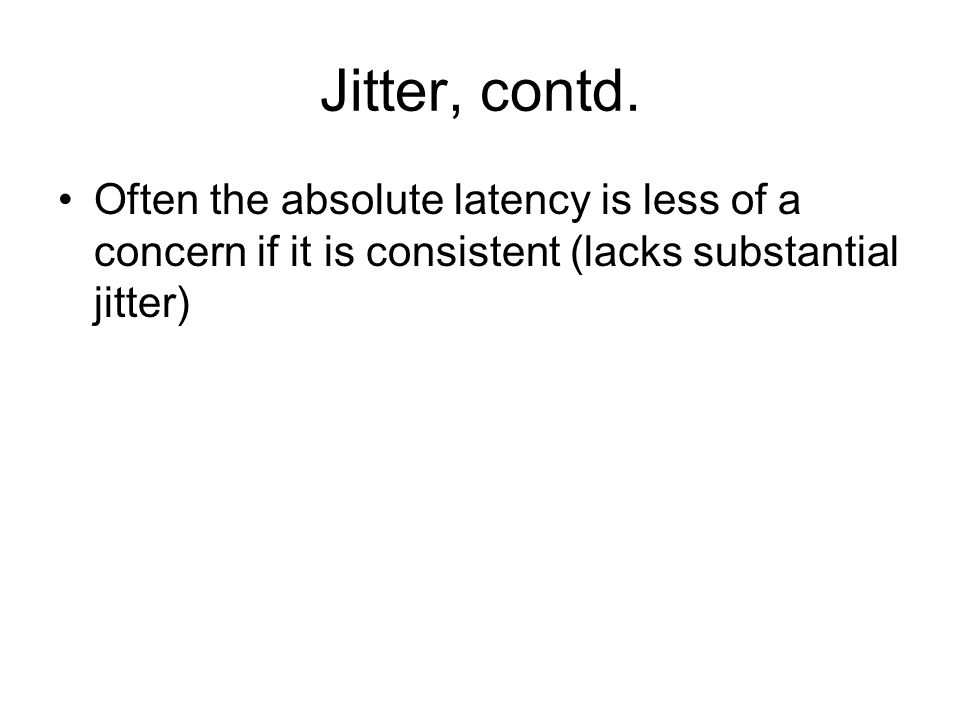 Jitter, contd.