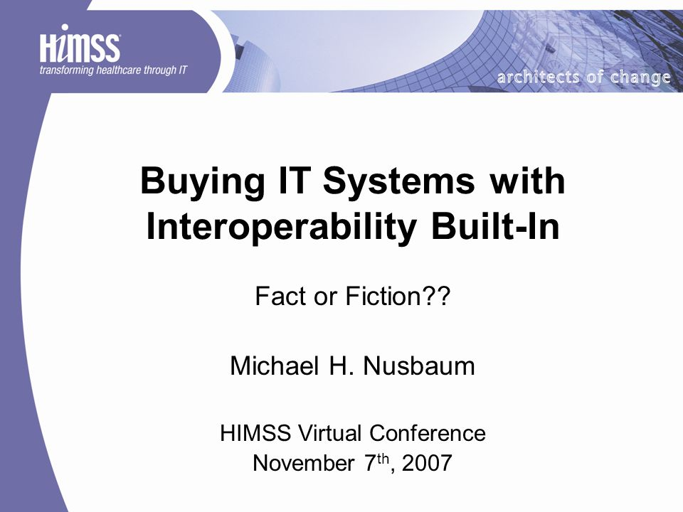 Buying IT Systems with Interoperability Built-In Fact or Fiction?.