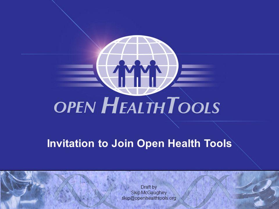 Invitation to Join Open Health Tools Draft by Skip McGaughey skip@openhealthtools.org