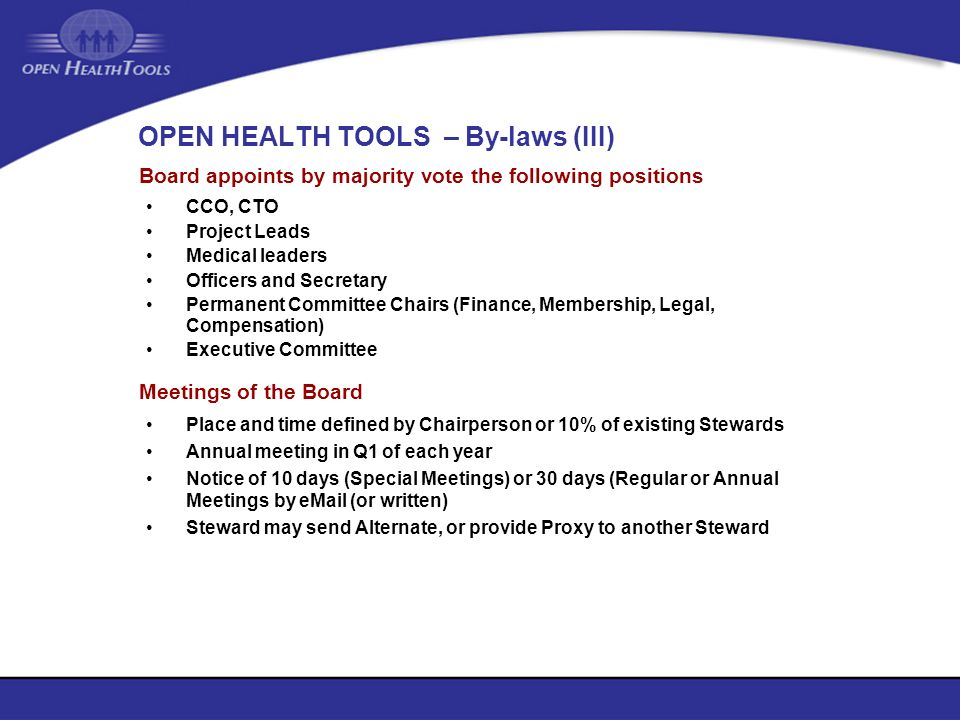 OPEN HEALTH TOOLS – By-laws (III) CCO, CTO Project Leads Medical leaders Officers and Secretary Permanent Committee Chairs (Finance, Membership, Legal