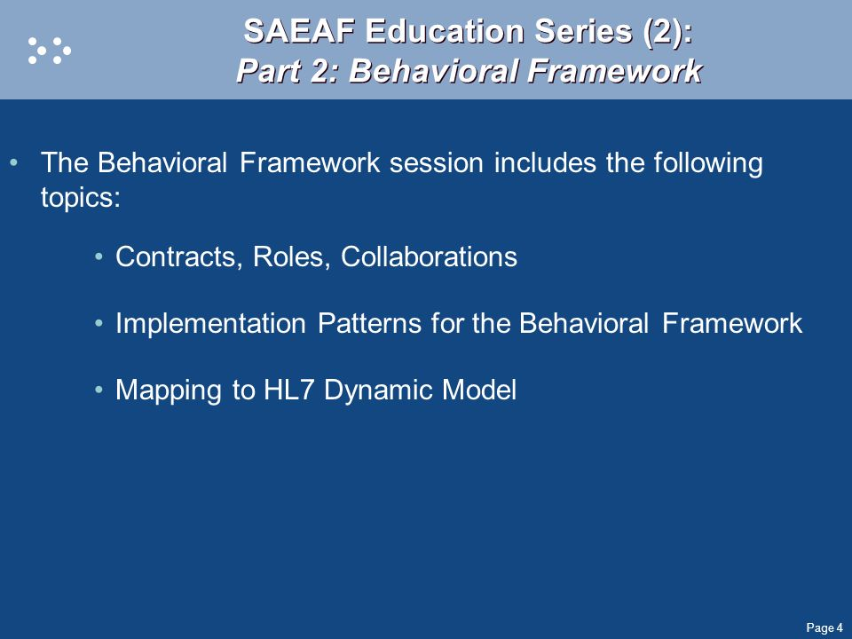 Page 4 SAEAF Education Series (2): Part 2: Behavioral Framework The Behavioral Framework session includes the following topics: Contracts, Roles, Coll