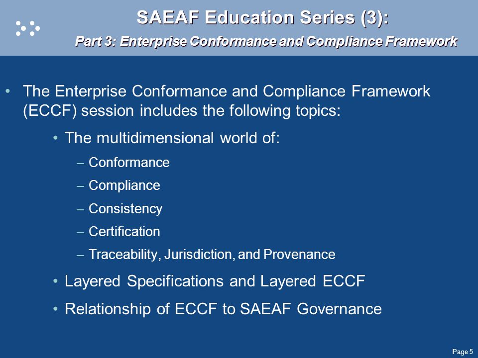 Page 5 SAEAF Education Series (3): Part 3: Enterprise Conformance and Compliance Framework The Enterprise Conformance and Compliance Framework (ECCF)