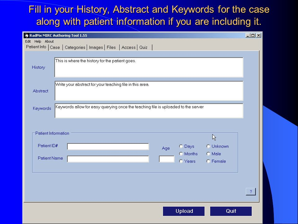 Fill in your History, Abstract and Keywords for the case along with patient information if you are including it.
