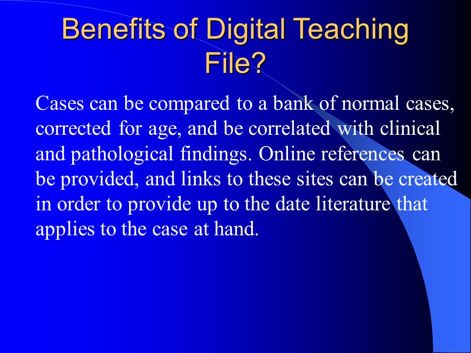 Benefits of Digital Teaching File.