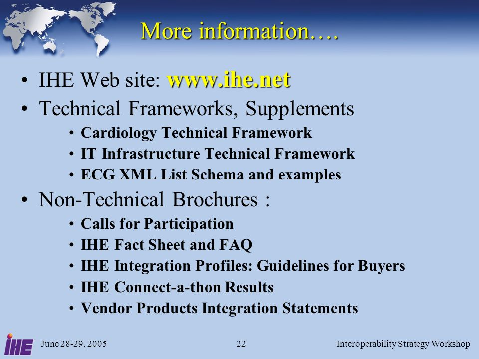 June 28-29, 2005Interoperability Strategy Workshop22 More information….
