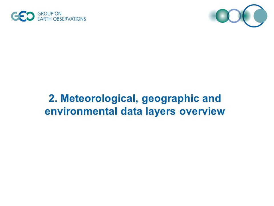 2. Meteorological, geographic and environmental data layers overview