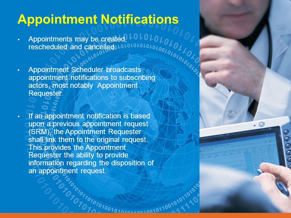 Appointment Notifications Appointments may be created, rescheduled and cancelled. Appointment Scheduler broadcasts appointment notifications to subscr