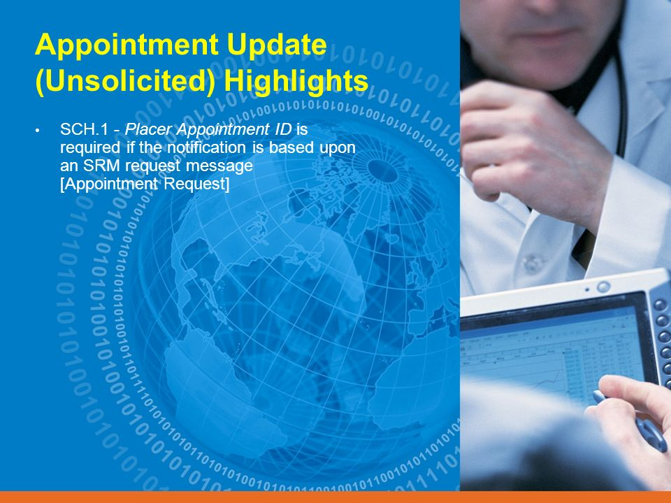 Appointment Update (Unsolicited) Highlights SCH.1 - Placer Appointment ID is required if the notification is based upon an SRM request message [Appoin