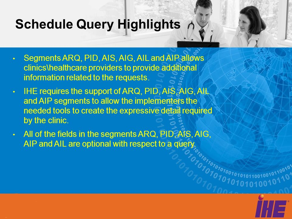 Schedule Query Highlights Segments ARQ, PID, AIS, AIG, AIL and AIP allows clinics\healthcare providers to provide additional information related to th