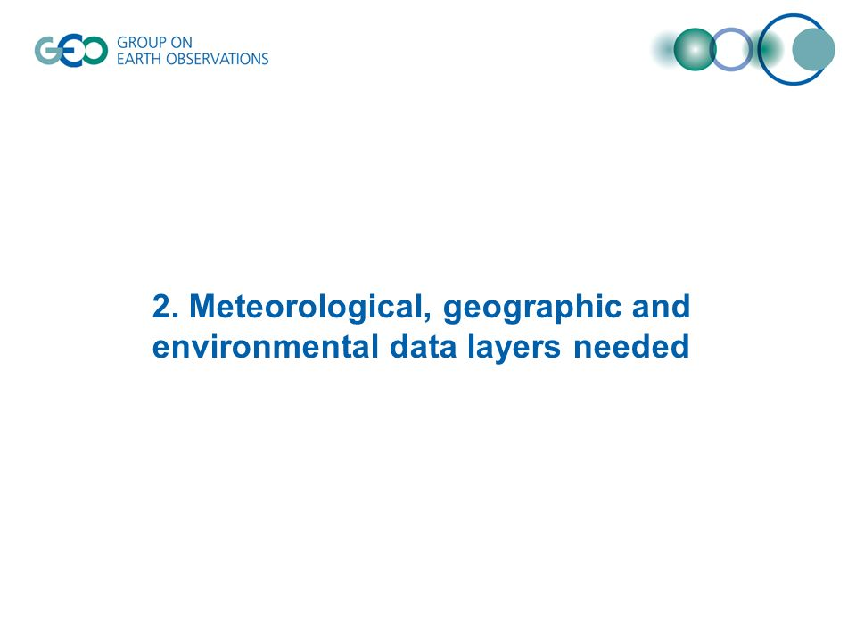 2. Meteorological, geographic and environmental data layers needed