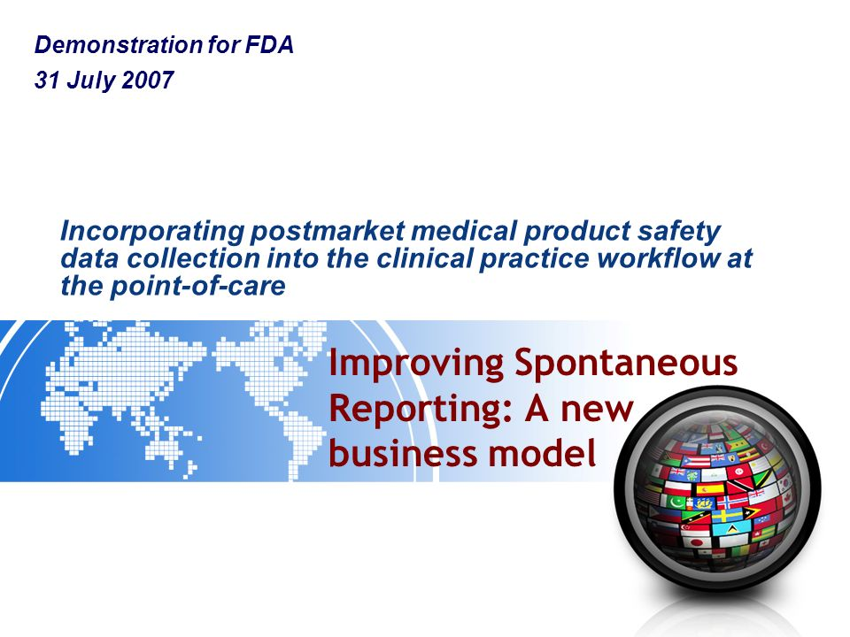 Improving Spontaneous Reporting: A new business model Incorporating postmarket medical product safety data collection into the clinical practice workf