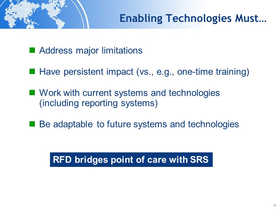 11 Enabling Technologies Must… Address major limitations Have persistent impact (vs., e.g., one-time training) Work with current systems and technolog